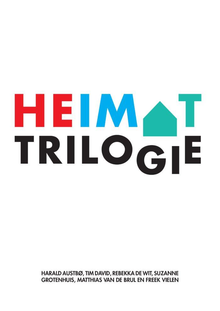 Heimat Trilogie – IN AFWACHTING